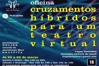 """Téspis Cia de Teatro ministra a oficina """"Cruzamentos híbridos para um teatro virtual"""""""