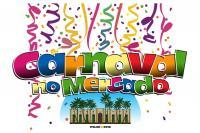 Confira a programação completa do Carnaval no Mercado 2018